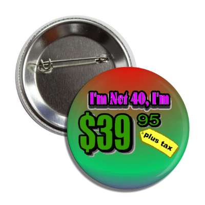 not 40 price tag age joke button