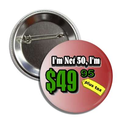 not 50 price tag age joke button